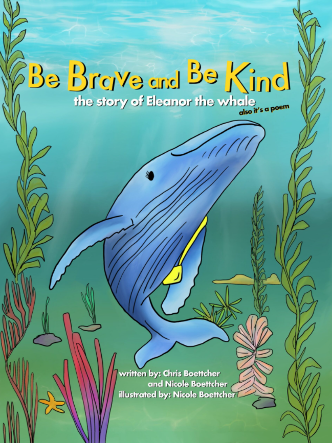 Book Cover Be Brave & be Kind the Story of Eleanor the Whale